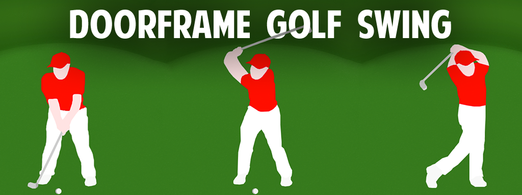 doorframe golf swing